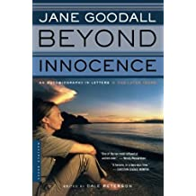 Beyond Innocence: An Autobiography in Letters: The Later Years by Jane Goodall (2002-10-23)