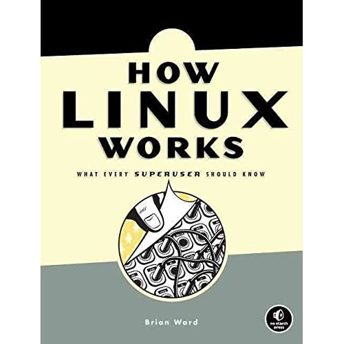 [(How Linux Works : What Every Super User Should Know)] [By (author) Brian Ward] published on (September, 2004)