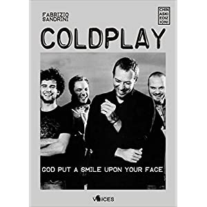 Coldplay. God put a smile upon your face (Voices)
