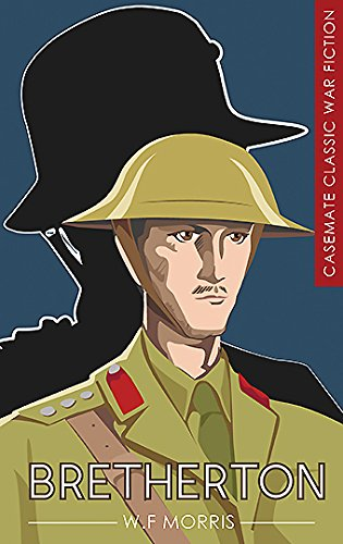 Bretherton: Khaki or Field-Grey? (Casemate Classic War Fiction) Trench Khaki