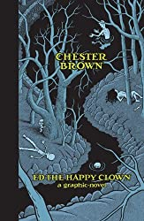 Ed the Happy Clown by Chester Brown (2012-06-05)