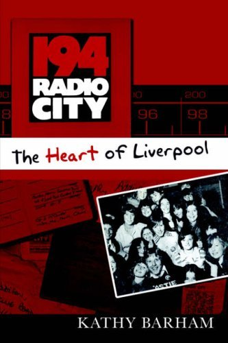 194 Radio City - The Heart of Liverpool by Kathy Barham (12-Apr-2006) Paperback