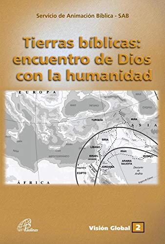 Tierras bíblicas: encuentro de Dios con la humanidad (Visión Global nº 2)