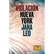 Violación Nueva York: Historia de una violación y un análisis de la cultura predatoria (Spanish Edition)