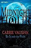 Die Stunde der Wölfe: Midnight Hour 1 - Roman von Carrie Vaughn (2008) Taschenbuch