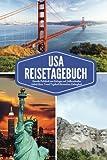 USA Reisetagebuch Amerika Notizbuch zum Eintragen und Selberschreiben Urlaub Reise Travel Tagebuch Reisenotizen Eintragbuch