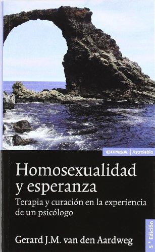 Homosexualidad y esperanza: terapia y curación en la experiencia de un psicólogo (Salud y medicina) por Gerard J. M. van den Aardweg