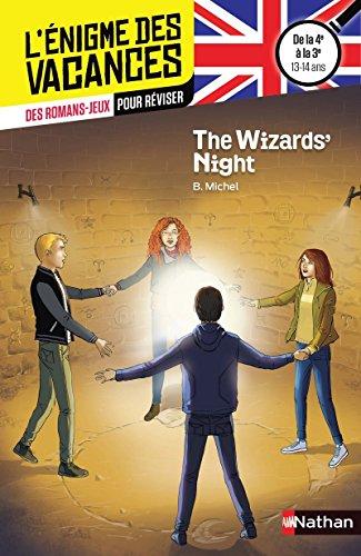 The Wizards' Night - L'énigme des vacances Anglais - 4e vers 3e - 13/14 ans par Bérengère Michel