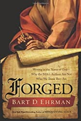 [(Forged: Writing in the Name of God - Why the Bible's Authors are Not Who We Think They are)] [Author: Bart D. Ehrman] published on (March, 2011)