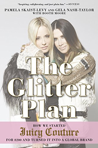 the-glitter-plan-how-we-started-juicy-couture-for-200-and-turned-it-into-a-global-brand