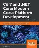 C# 7 and .NET Core: Modern Cross-Platform Development -