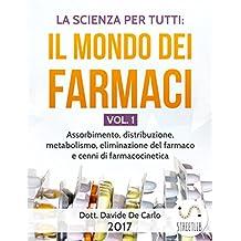 La Scienza Per Tutti: Il Mondo Dei Farmaci Vol. 1