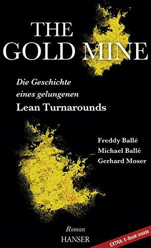 The Gold Mine - Die Geschichte eines gelungenen Lean Turnarounds: Ein Roman