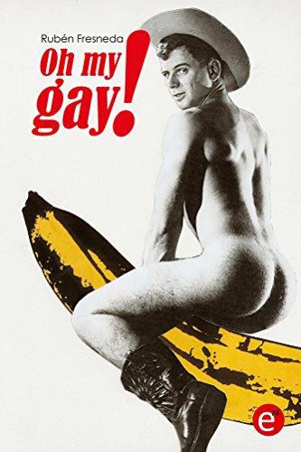 Oh my gay! por Rubén Fresneda