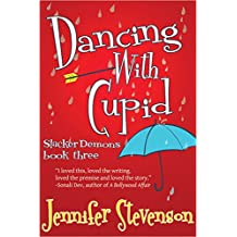 Dancing With Cupid: A Slacker Demons Novel