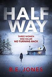 Halfway: An addictive psychological thriller for dark, winter nights