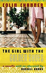 The Girl with The Golden Shoes by Colin Channer (2007-05-01)