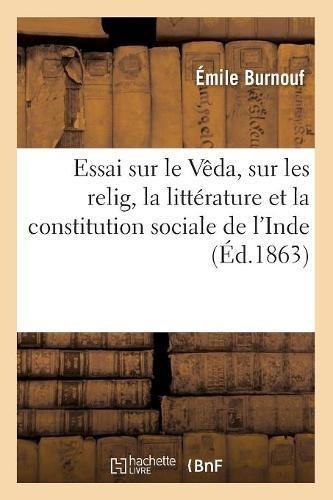 Essai sur le Vêda, sur les relig, la littérature et la constitution sociale de l'Inde (Éd.1863)
