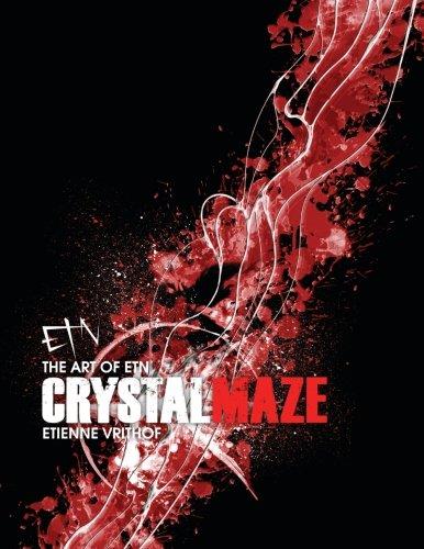 Crystal Maze: The art of etn par Etienne Vrithof