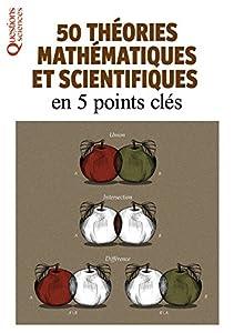 """Afficher """"50 théories mathématiques et scientifiques"""""""