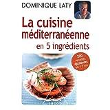 La Cuisine méditerranéenne en 5 ingrédients