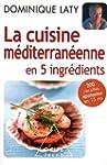 La Cuisine m�diterran�enne en 5 ingr�...