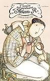 L'histoire extraordinaire d'Adam R. : le nain qui devint géant : racontée par son chausseur personnel | Romanin, Tiziana. Auteur