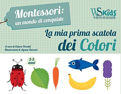 La mia prima scatola dei colori. Montessori: un mondo di conquiste. Ediz. a colori. Con gadget. Con Poster