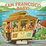 [(San Francisco, Baby!)] [Author: Chronicle Books Staff] published on (April, 2012)