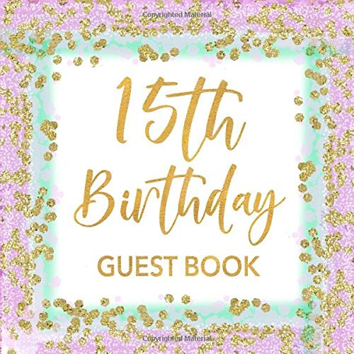 Book: Mint Green, Lavender & Gold Confetti Sign In Guestbook - Quinceanera Keepsake Birthday Party Journal for Girls Turning 15 ... for Email, Name and Address - Square Size ()