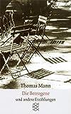Sämtliche Erzählungen in vier Bänden Die Betrogene: Erzählungen 1940-1953 (Thomas Mann, Sämtliche Erzählungen in vier Bänden (Taschenbuchausgabe)) - Thomas Mann