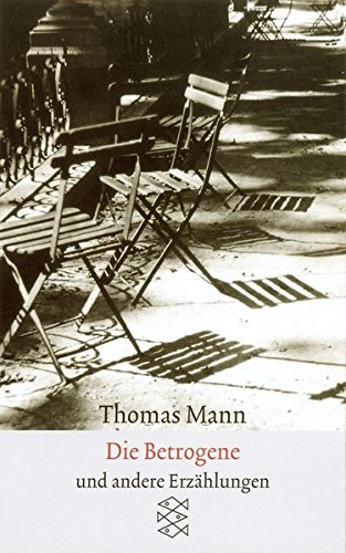 Sämtliche Erzählungen in vier Bänden Die Betrogene: Erzählungen 1940-1953 (Thomas Mann, Sämtliche Erzählungen in vier Bänden (Taschenbuchausgabe))