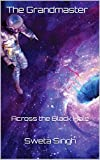 #4: The Grandmaster: Across the Black Hole