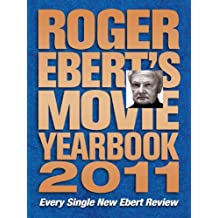 Roger Ebert's Movie Yearbook 2011 (English Edition)