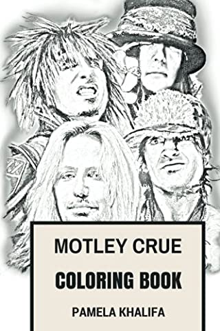 Motley Crue Coloring Book: Glam Metal Pioneers and Hard Rock American Legends Sex, Drugs and Rock'n'Roll Inspired Adult Coloring Book