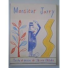 Monsieur Jarry / Ohtake, Shinto / Réf37478