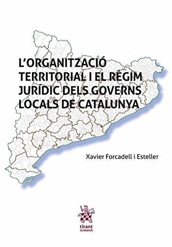 L'Organització Territorial i el Règim Jurídic Dels Governs Locals de Catalunya (Varias)