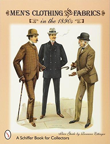 Kostüm Qualität Speichern - Men's Clothing & Fabrics in the 1890s (A Schiffer Book for Collectors)