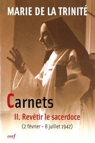 Carnets : Tome 2, Revêtir le sacerdoce (2 février 1942 - 8 juillet 1942)