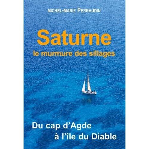 Saturne : Du cap d'Agde à l'Ile du Diable