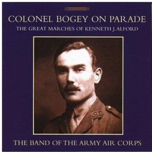 Colonel Bogey On Parade - Les Grandes Marches De Kenneth J. Alford