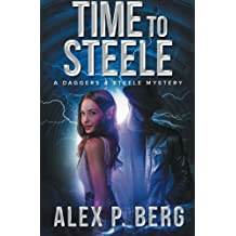 Time to Steele (Daggers & Steele) (Volume 3) by Alex P. Berg (2015-04-23)