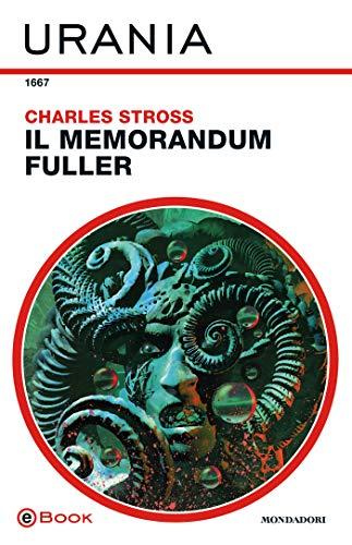 Il memorandum Fuller (Urania) di [Stross, Charles]