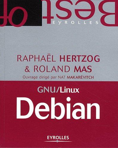 GNU/LINUX DEBIAN: Administration GNU/Linux par Raphaël Hertzog