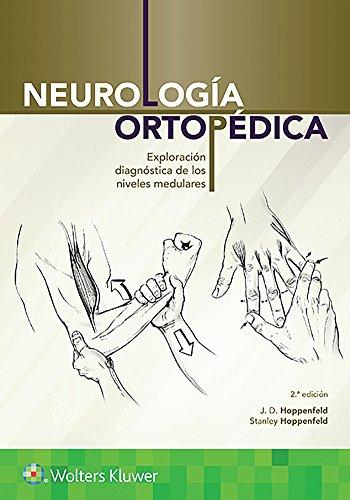 Neurología ortopédica: Exploración diagnóstica de los niveles medulares por J. D. Hoppenfeld