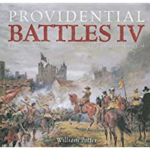 Providential Battles IV: Victorious Christian Armies Commanded by Courageous Men of God