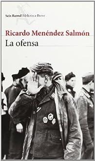La ofensa par  Ricardo Menéndez Salmón