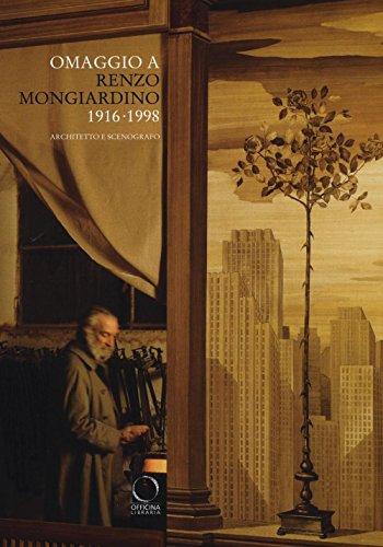 Omaggio a Renzo Mongiardino (1916-1998) architetto e scenografo. Catalogo della mostra (Milano, 28 settembre-11 dicembre 2016). Ediz. illustrata (I Lemuri)
