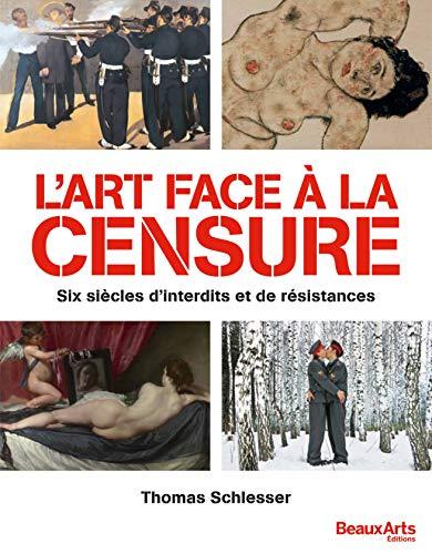 L'art face à la censure : Six siècles d'interdits et de résistances par  (Broché - Mar 6, 2019)