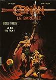 Conan le barbare - La B.D. du film !